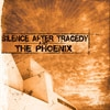 Silence After Tragedy/The Phoenix