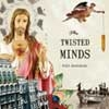Twisted Minds, The